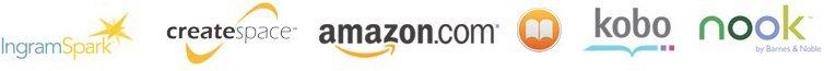 CreateSpace, Ingram Spark, Amazon.com, iBooks, Barnes & Noble, and Kobo Book Publishers